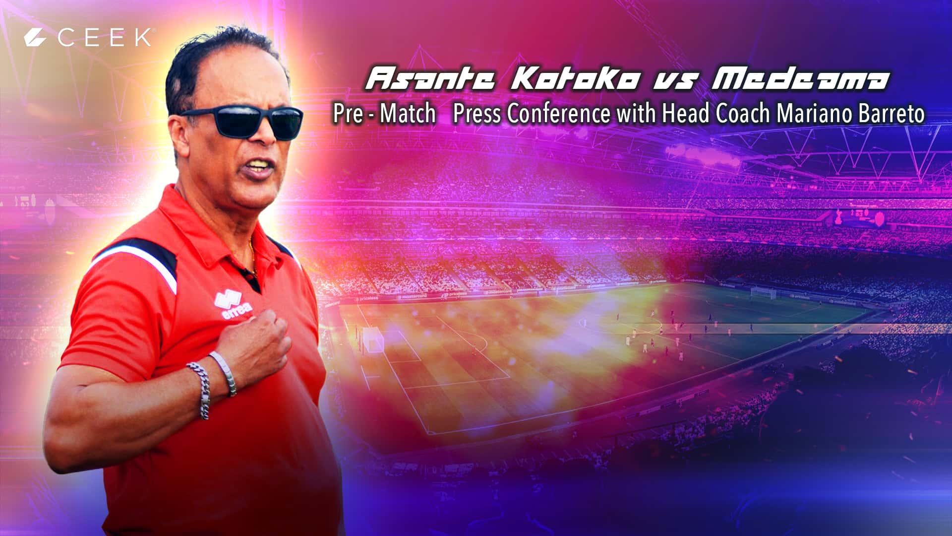 Coach Mariano Barreto - Asante Kotoko vs Medeama Press Conference
